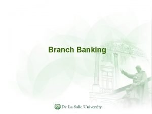 Branch Banking Unit vs Branch Banking Most countries