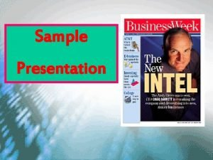Sample Presentation Who is Intel Worlds largest producer