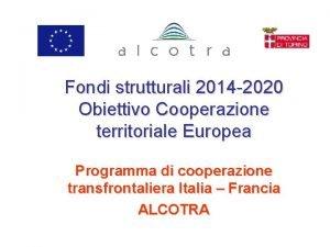 Fondi strutturali 2014 2020 Obiettivo Cooperazione territoriale Europea