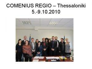 COMENIUS REGIO Thessaloniki 5 9 10 2010 Tiistai