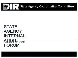 State Agency Coordinating Committee STATE AGENCY INTERNAL AUDIT