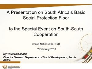 A Presentation on South Africas Basic Social Protection