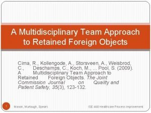 A Multidisciplinary Team Approach to Retained Foreign Objects
