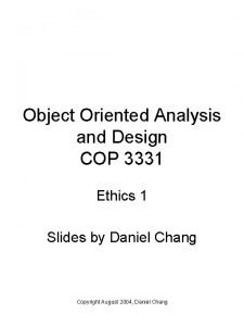Object Oriented Analysis and Design COP 3331 Ethics
