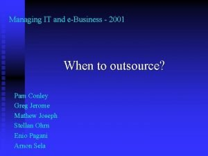 Managing IT and eBusiness 2001 When to outsource