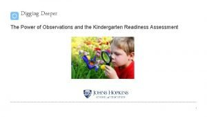 Digging Deeper The Power of Observations and the