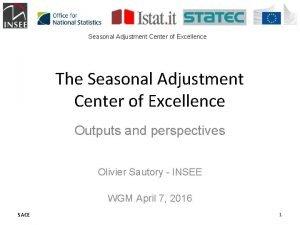 Seasonal Adjustment Center of Excellence The Seasonal Adjustment