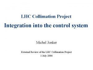 LHC Collimation Project Integration into the control system