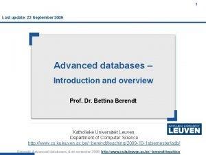 1 Last update 23 September 2009 Advanced databases