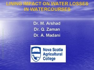LINING IMPACT ON WATER LOSSES IN WATERCOURSES Dr