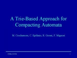 A TrieBased Approach for Compacting Automata M Crochemore
