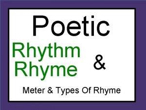 Poetic Rhythm Rhyme Meter Types Of Rhyme Structure