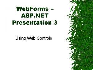 Web Forms ASP NET Presentation 3 Using Web