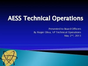 AESS Technical Operations Presented to Board Officers By