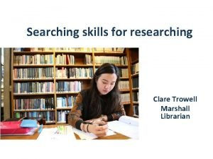 Searching skills for researching Clare Trowell Marshall Librarian