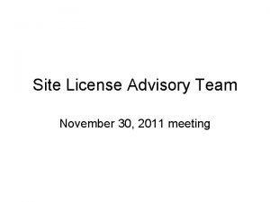 Site License Advisory Team November 30 2011 meeting