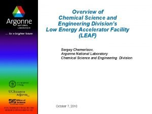 Overview of Chemical Science and Engineering Divisions Low