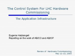 The Control System For LHC Hardware Commissioning The