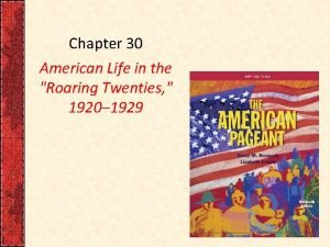 Chapter 30 American Life in the Roaring Twenties