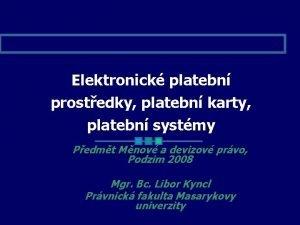 Elektronick platebn prostedky platebn karty platebn systmy Pedmt