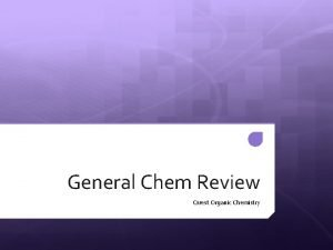 General Chem Review Quest Organic Chemistry Chemistry The