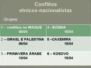 Conflitos etnicosnacionalistas Grupos 1 conflitos no IRAQUE 0804