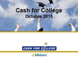 Cash for College Octubre 2015 Cash for College