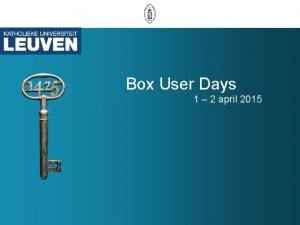 Box User Days 1 2 april 2015 Box