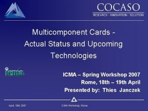 Multicomponent Cards Actual Status and Upcoming Technologies ICMA