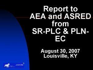 Report to AEA and ASRED from SRPLC PLNEC