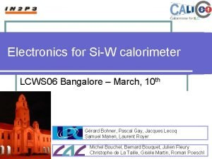 Electronics for SiW calorimeter LCWS 06 Bangalore March