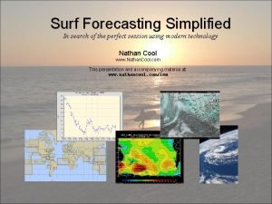 Surf Forecasting Simplified In search of the perfect