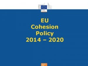 EU Cohesion Policy 2014 2020 Regional Policy Why