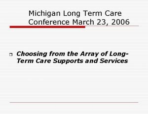 Michigan Long Term Care Conference March 23 2006