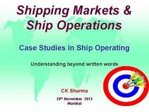 Shipping Markets Ship Operations Case Studies in Ship
