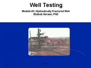 Well Testing Module 5 Hydraulically Fractured Well Shahab