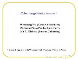Color Image Fidelity Assessor Wencheng Wu Xerox Corporation