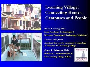 Learning Village Connecting Homes Campuses and People Brian