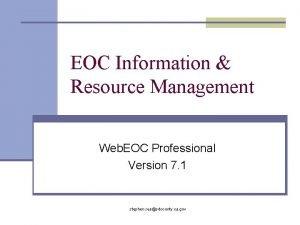 EOC Information Resource Management Web EOC Professional Version