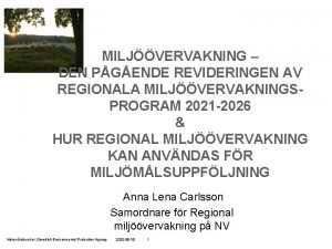 MILJVERVAKNING DEN PGENDE REVIDERINGEN AV REGIONALA MILJVERVAKNINGSPROGRAM 2021