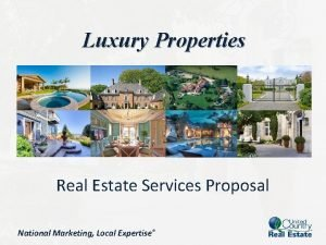Luxury Properties Real Estate Services Proposal National Marketing