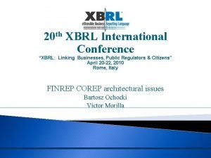 20 th XBRL International Conference XBRL Linking Businesses