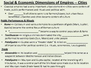 Social Economic Dimensions of Empires Cities Classical empires
