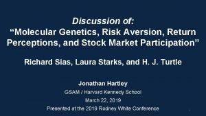 Discussion of Molecular Genetics Risk Aversion Return Perceptions