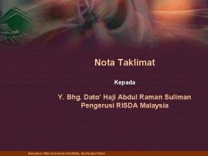 Nota Taklimat Kepada Y Bhg Dato Haji Abdul