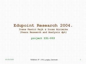 Edupoint Research 2004 Ivana Fasti Pajk Zoran Birimia
