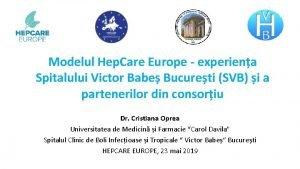 Modelul Hep Care Europe experiena Spitalului Victor Babe