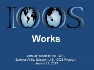 Works Annual Report to the IOOC Zdenka Willis