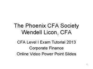 The Phoenix CFA Society Wendell Licon CFA Level