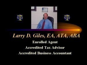 Larry D Giles EA ATA ABA Enrolled Agent